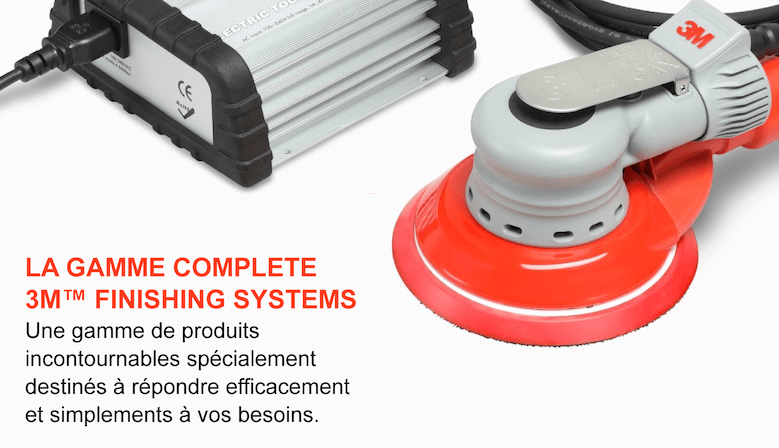 LA GAMME COMPLETE 3M™ FINISHING SYSTEMS